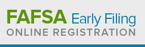 File Early, FAFSA becomes available January 1, 2015.